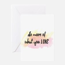 """inspirational quote """"do more of wha Greeting Cards"""