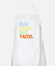 Run Hard Eat Tacos. Apron