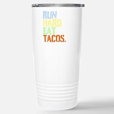Run Hard Eat Tacos. Travel Mug