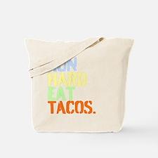 Run Hard Eat Tacos. Tote Bag