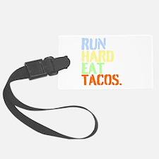 Run Hard Eat Tacos. Luggage Tag