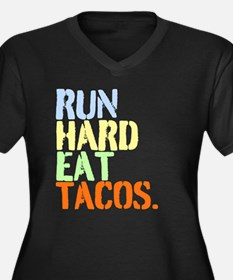 Run Hard Eat Tacos. Plus Size T-Shirt