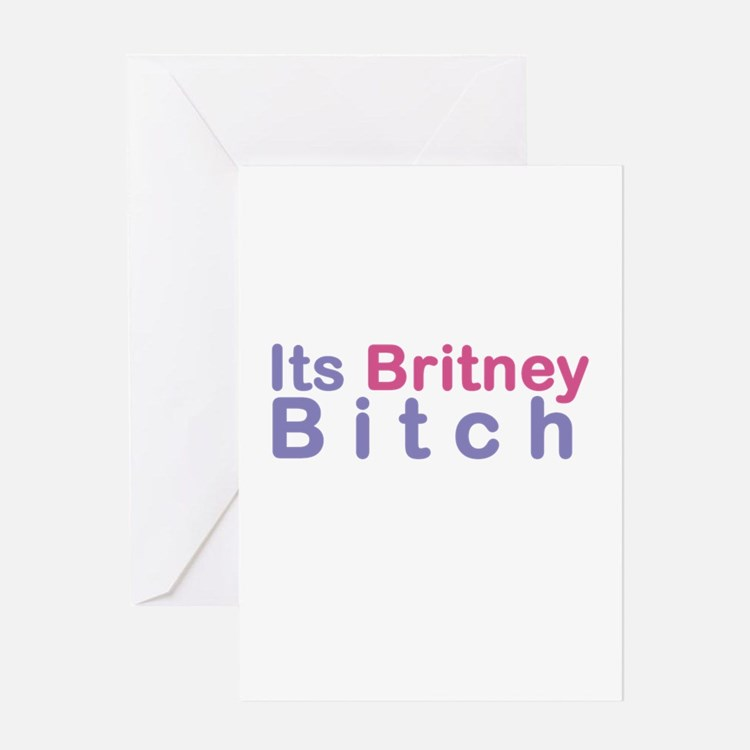 Its Britney Bitch Greeting Cards