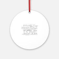 FAITH LOVE FAMILY FRIENDS Round Ornament