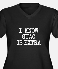 I Know Guac is Extra funny Plus Size T-Shirt