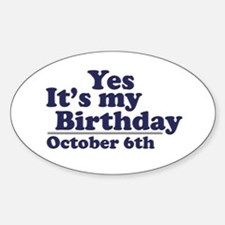 October 6th Birthday Oval Decal