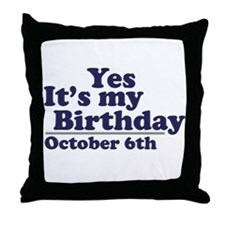October 6th Birthday Throw Pillow