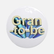 Gran-to-be 3D text Ornament (Round)