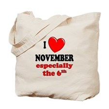 November 6th Tote Bag