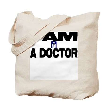 I AM A DOCTOR Tote Bag