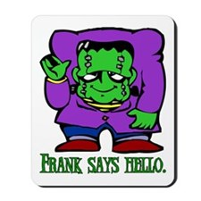 Frank says hello. Mousepad