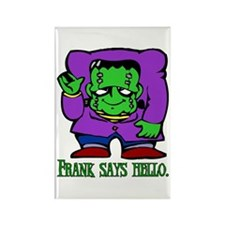Frank says hello. Rectangle Magnet