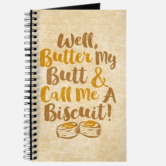 Well Butter My Butt And Call Me A Biscuit Journal