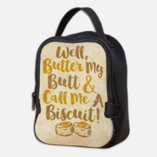 Well Butter My Butt And Call Me Neoprene Lunch Bag