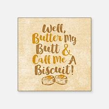 Butter My Butt Call Me Biscuit T-shirt Sticker