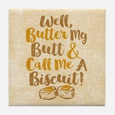Butter My Butt Call Me Biscuit T-shirt Tile Coaste