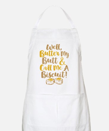 Butter My Butt Call Me Biscuit T-shirt Apron