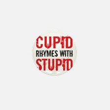 Cupid Rhymes With Stupid Mini Button