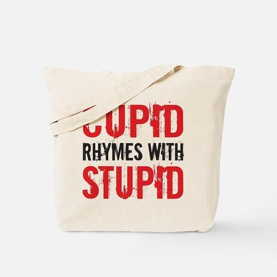 Cupid Rhymes With Stupid Tote Bag