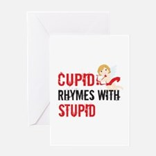 Cupid Rhymes With Stupid Greeting Cards