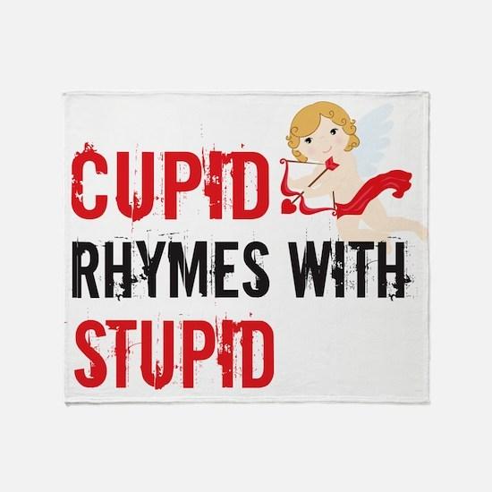 Cupid Rhymes With Stupid Throw Blanket