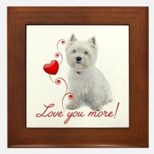 Love You More! Westie Framed Tile