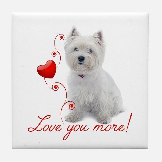Love You More! Westie Tile Coaster