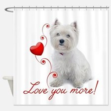 Love You More! Westie Shower Curtain