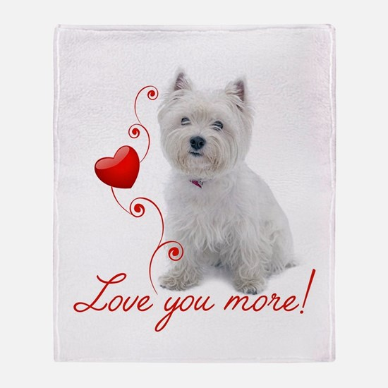 Love You More! Westie Throw Blanket
