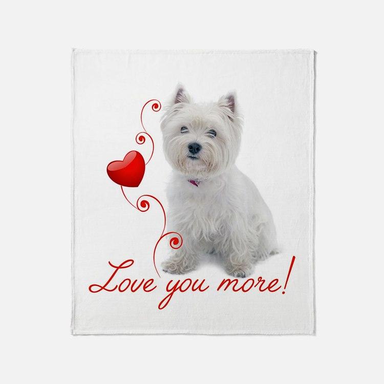 Love You More! Westie Throw Blanket