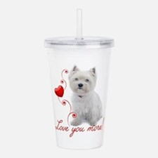 Love You More! Westie Acrylic Double-wall Tumbler