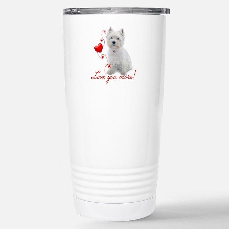 Love You More! Westie Travel Mug