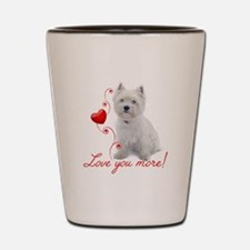 Love You More! Westie Shot Glass