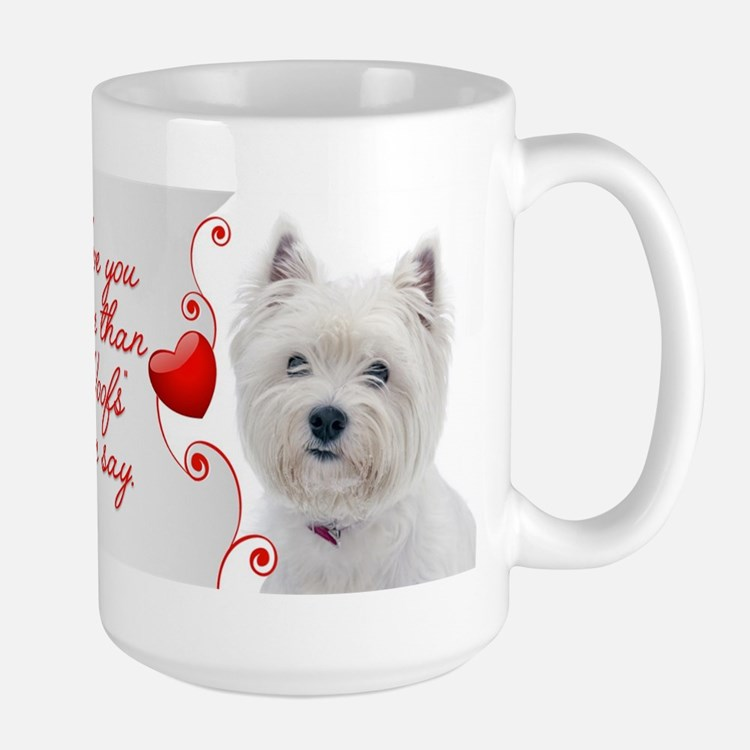 Love You More! Westie Mugs