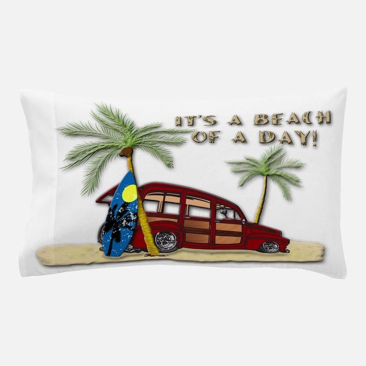It's A Beach Of A Day! Pillow Case
