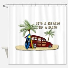 It's A Beach Of A Day! Shower Curtain