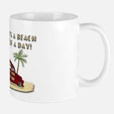 It's A Beach Of A Day! Mugs