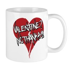 Valentine? No Thanks! Mugs