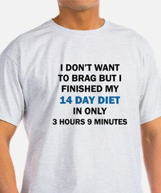 I DON'T WANT TO BRAG T-Shirt