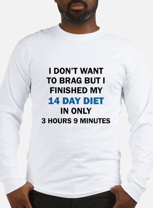 I DON'T WANT TO BRAG Long Sleeve T-Shirt