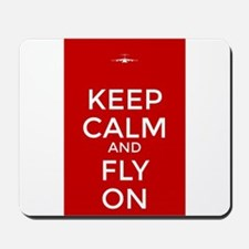 Keep Calm and Fly On Mousepad