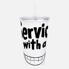 Service with a smile Acrylic Double-wall Tumbler