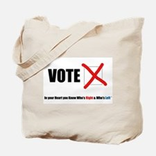 In your Heart you Know Who's Right & Who' Tote Bag