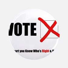 In your Heart you Know Who's Right & Who's Button
