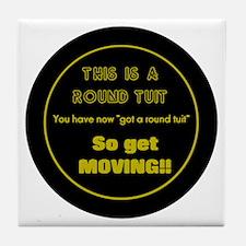 Round Tuit - Tile Coaster