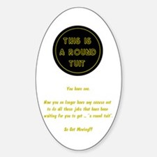Round Tuit - Oval Decal