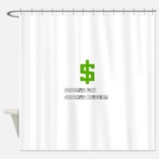 Cash Blessings Shower Curtain