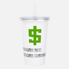 Cash Blessings Acrylic Double-wall Tumbler