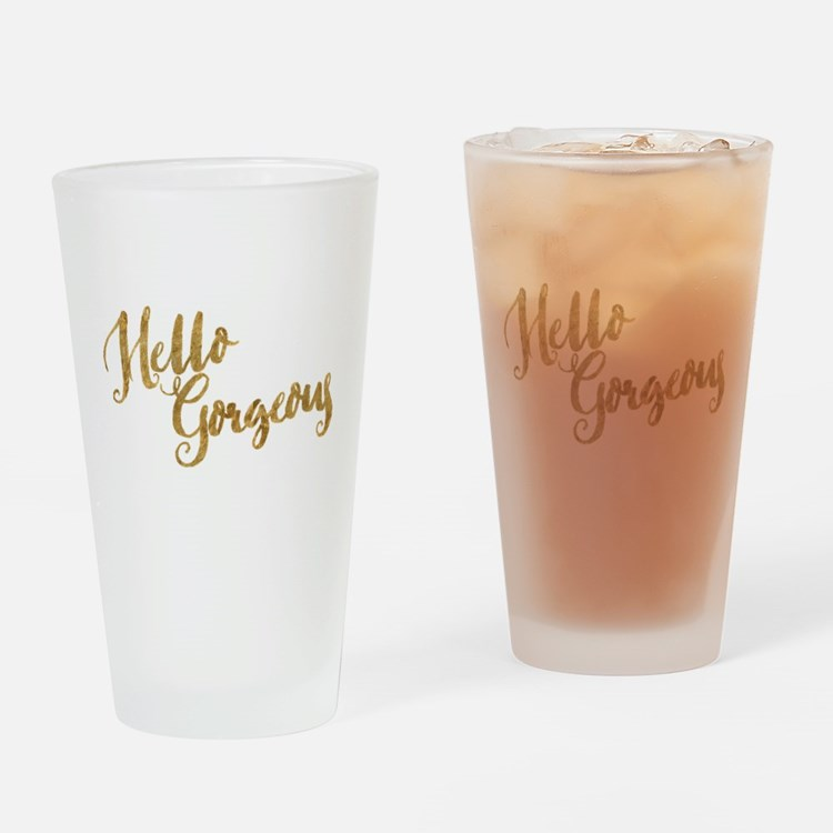 Hello Gorgeous Faux Gold Drinking Glass