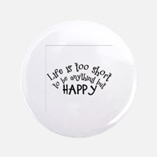 Life is Too Short Button